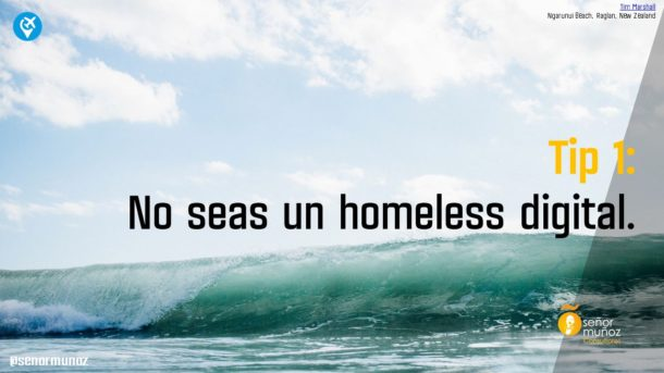 No seas un homeless digital